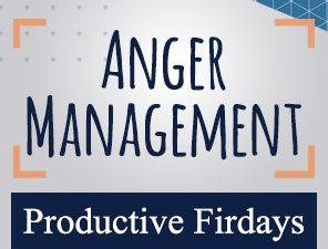 Productive Fridays | Anger Management (Part 1)