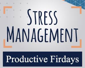 Productive Fridays | STRESS MANAGEMENT
