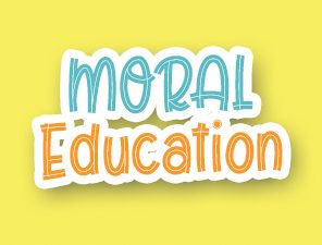 Moral Education | 6th May 2021