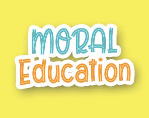 Moral Education | 6th May 2021
